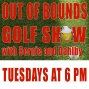 Artwork for Out of Bounds Golf Show 2/1/19