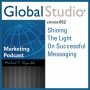 Artwork for GS 052 - Shining The Light On Successful Messaging