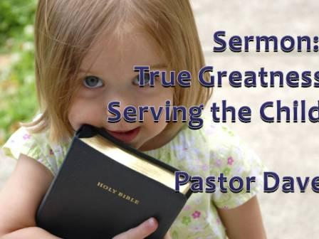 True Greatness: Serving the Child