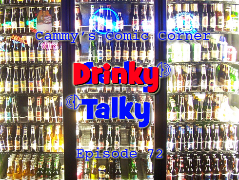 Cammy's Comic Corner - Drinky Talky - Episode 72