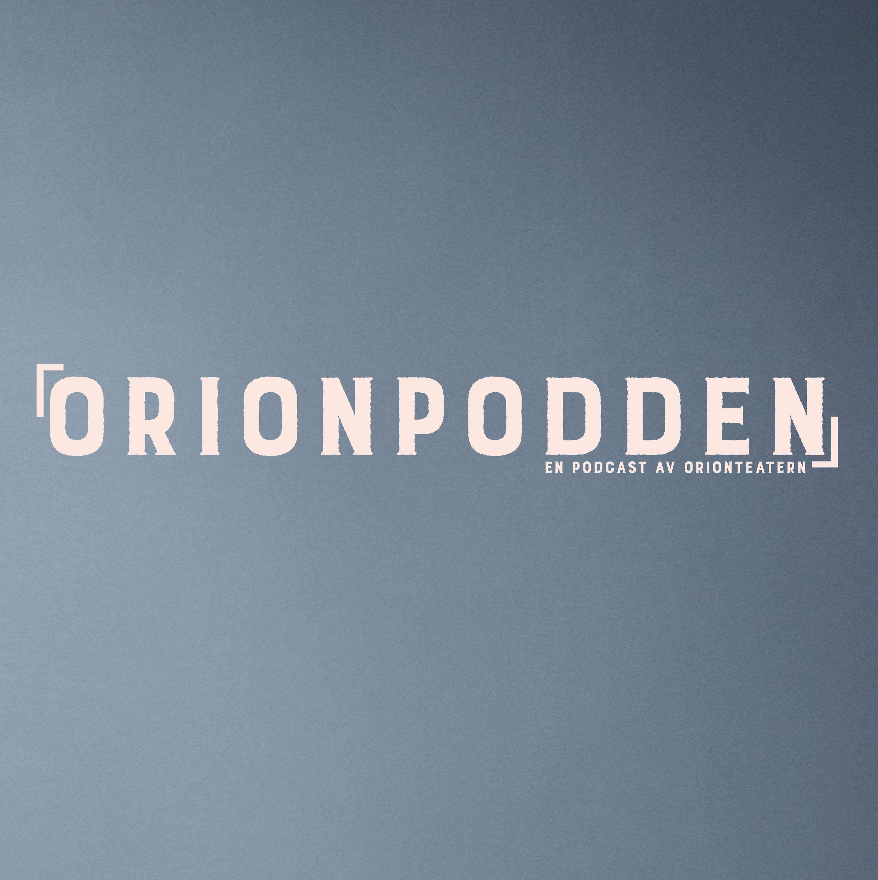 Orionpodden show art