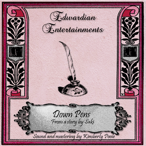 """Down Pens"" by Saki - Edwardian Entertainment #8"