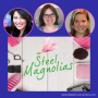 Artwork for Steel Magnolias is Back in Theaters - A T1D Mom Round Table
