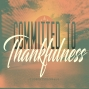 Artwork for Committed to Thankfulness
