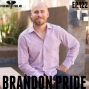 Artwork for EP.122 | Brandon Pride - The Language Of Business: EVERY ENTREPRENEUR NEEDS TO HEAR THIS ONE
