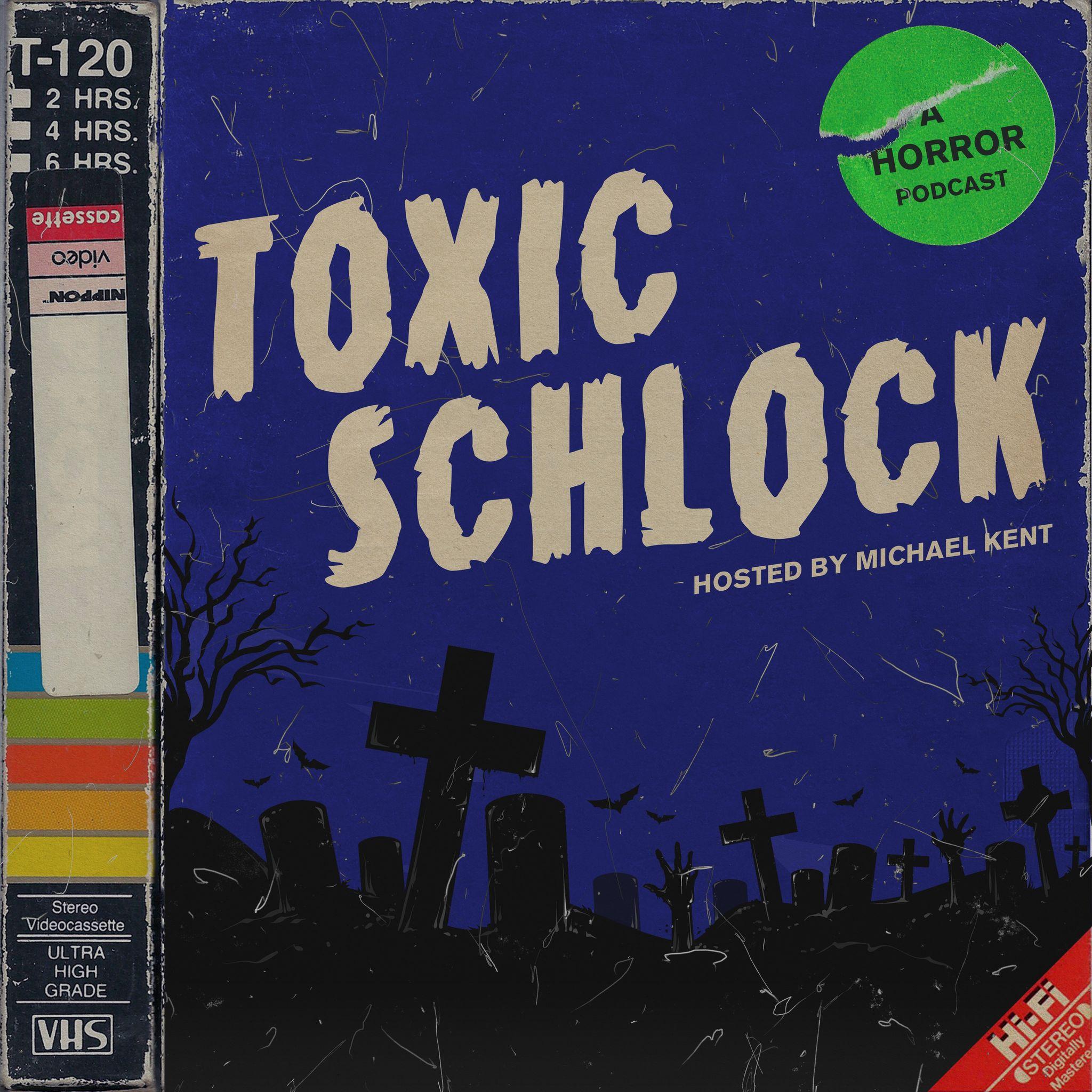 Toxic Schlock: Horror Podcast show art