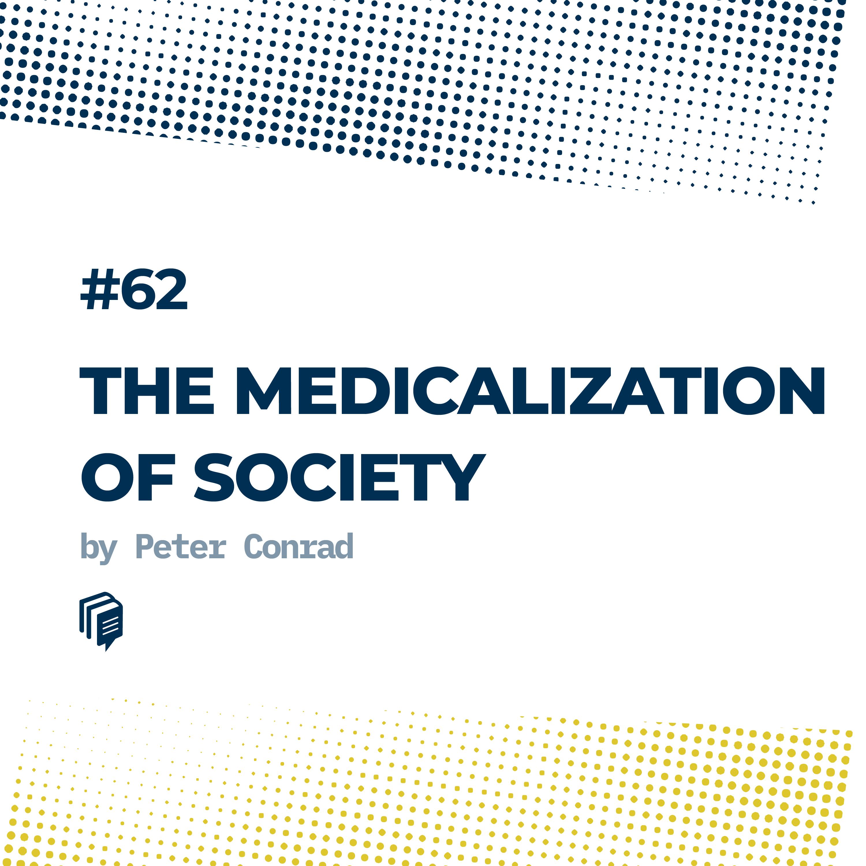 62: The Medicalization of Society (پزشکی شدن جامعه)