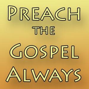 FBP 370 - Preach The Gospel Always
