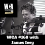 Artwork for WCA #168 with James Ivey