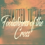 Artwork for Committed to the Foolishness of the Cross