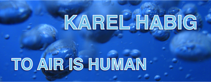 Karel Habig: To Air is Human
