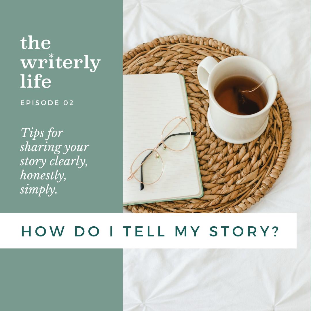 How Do I Tell My Story?