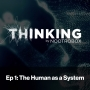 Artwork for The Human As A System || Episode 1