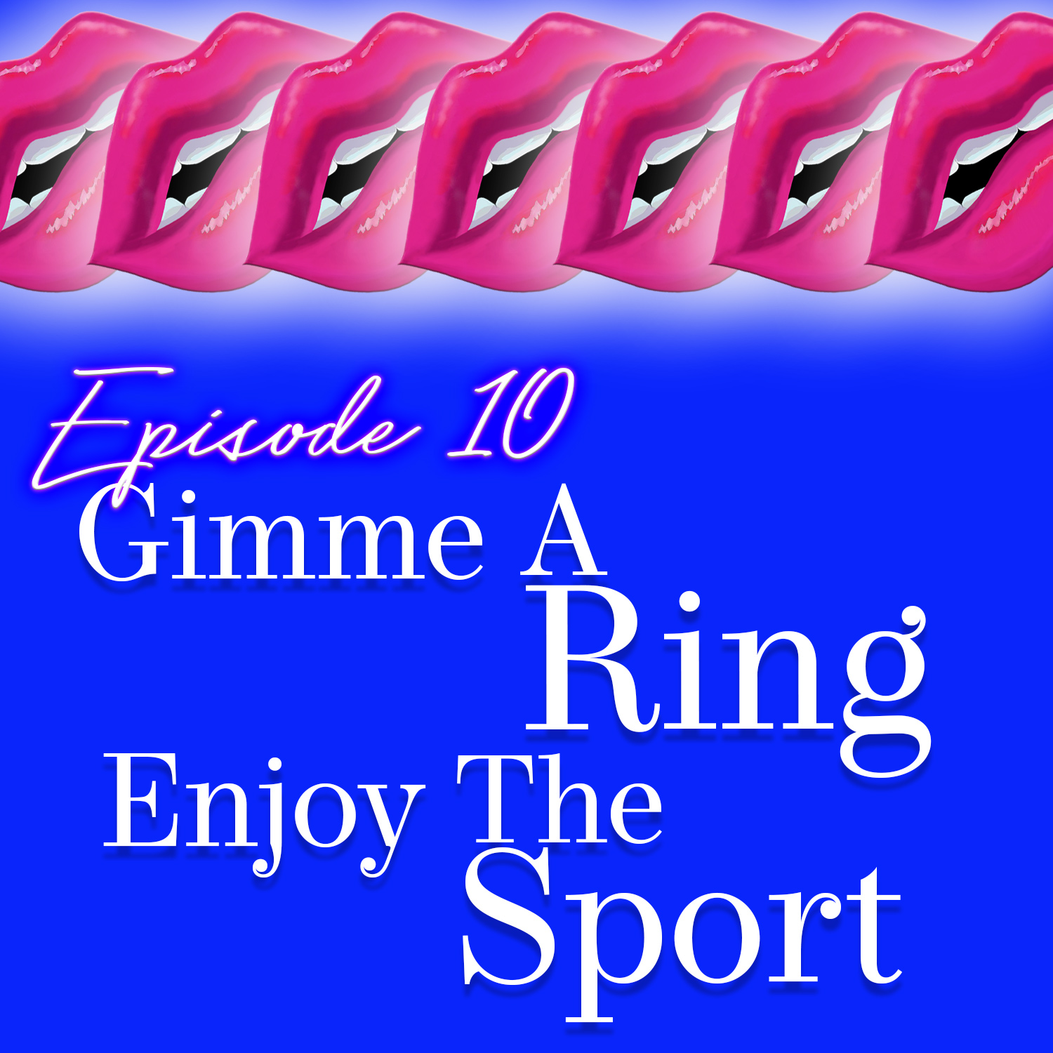 Monogam-ish Podcast - Episode 10: Gimme the Ring and Enjoy the Sport