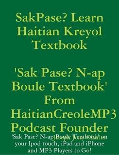 Release of SakPaseLearnHaitianCreole Textbook:  'Sak Pase Learn Haitian Kreyol Textbook'