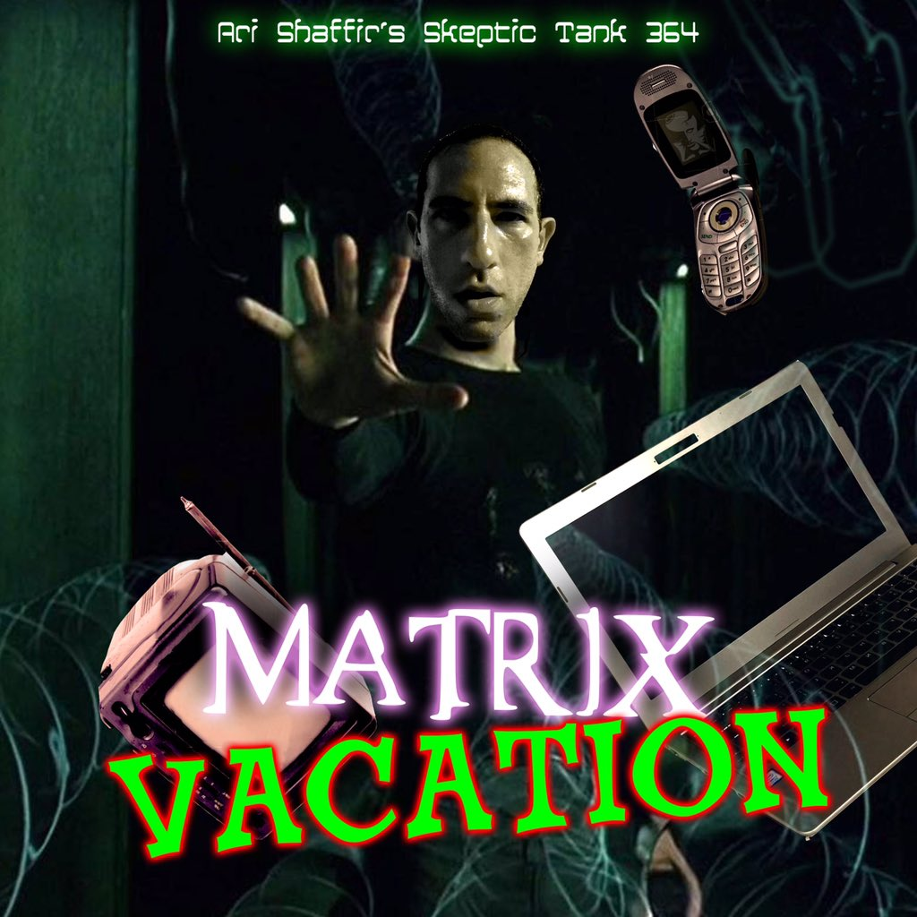 #364: Matrix Vacation (a solocast)