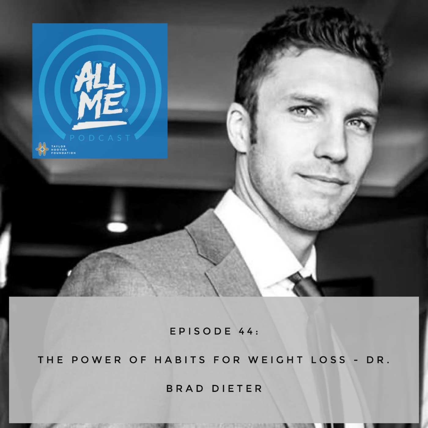 Episode 44: The Power of Habits for Weight Loss - Dr. Brad Dieter