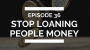 Artwork for episode 36: stop loaning people money