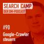 Artwork for Google-Crawler: Wie steuere ich den richtig? [Search Camp Episode 90]