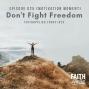 Artwork for 025 [Motivation Moment] Don't Fight Freedom