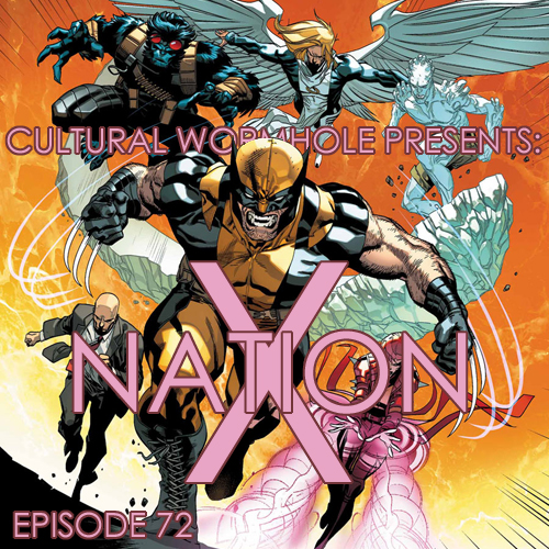 Cultural Wormhole Presents: X-Nation Episode 72