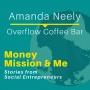 Artwork for MMM004: Amanda Neely with Overflow Coffee Bar, Business Activist Entrepreneur | Stories from Social Entrepreneurs