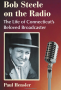 Artwork for 90. Bob Steele, the Voice of Connecticut Radio