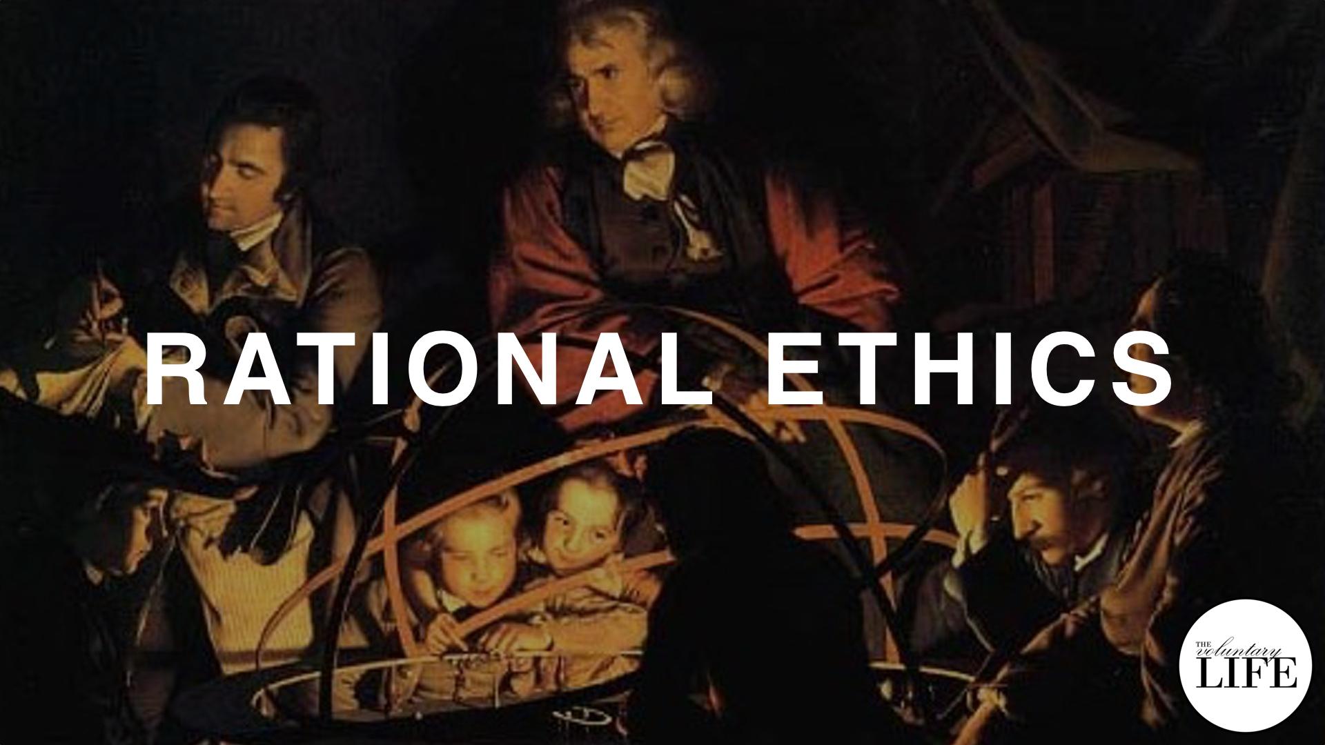 263 Thinking Rationally Part 9: Rational Ethics