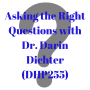 Artwork for Asking the Right Questions with Dr. Darin Dichter (DHP256)