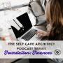 Artwork for EP 14 Self Care Architect Series, Foundation: Abundant Living & Finances