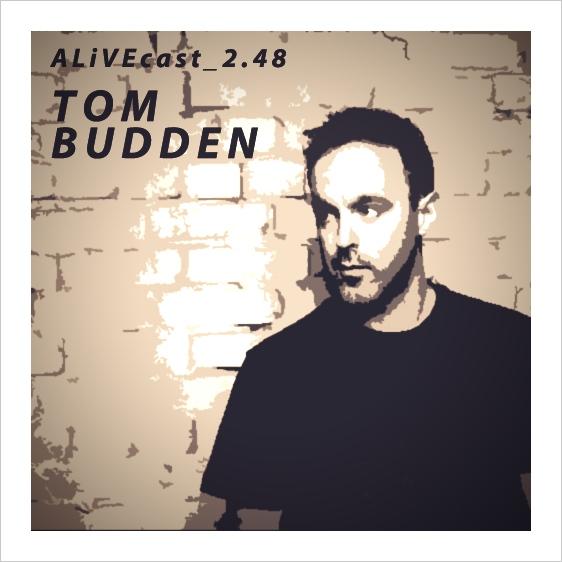 ALiVEcast_2.48 - Tom Budden