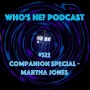 Artwork for Doctor Who: Who's He? Podcast #322 Companion Special - Martha Jones
