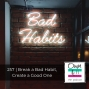 Artwork for Own It! 257   Break a Bad Habit, Create a Good One