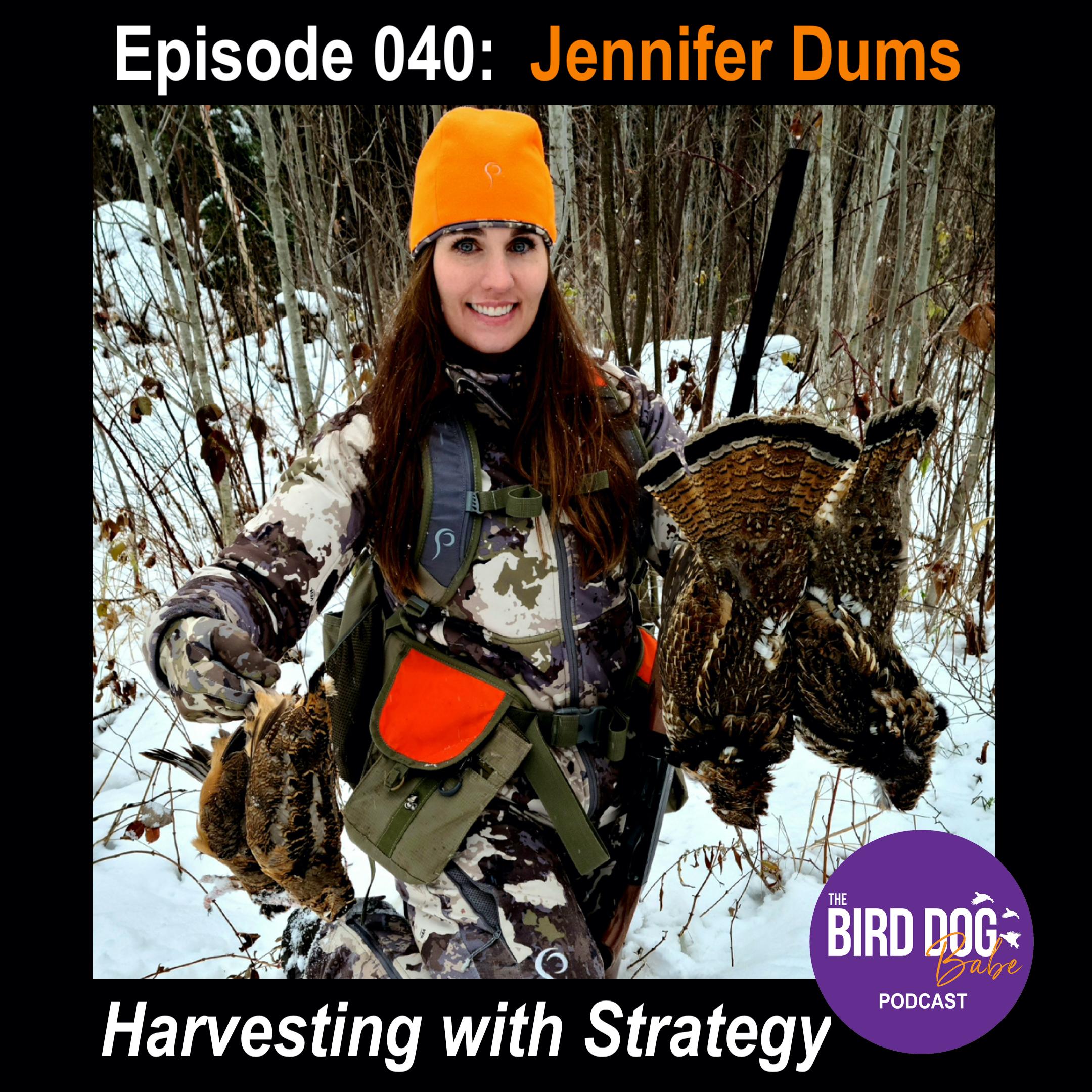 Episode 040: Harvesting with Strategy w/ Jennifer Dums