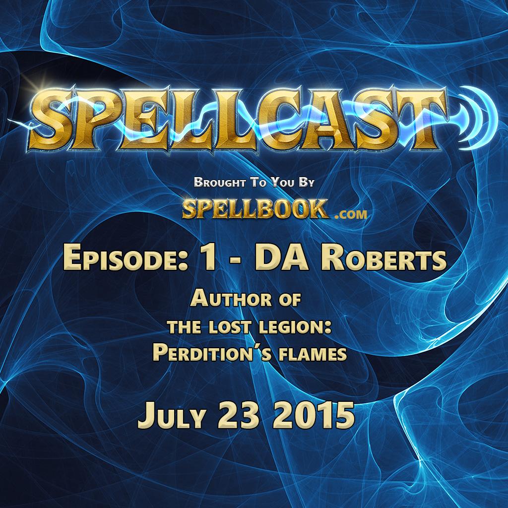 Spellcast Episode: 1 - D.A. Roberts