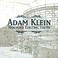 "FTB podcast #97 features the new CD from ADAM KLEIN entitled ""Wounded Electric Youth"""