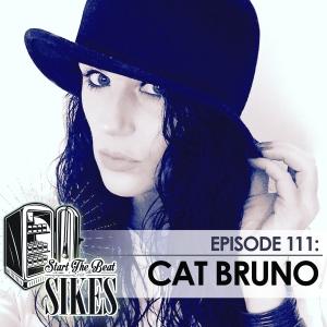 Start The Beat 111: CAT BRUNO