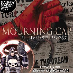 Fanboy Radio #377 - Mourning Captain America