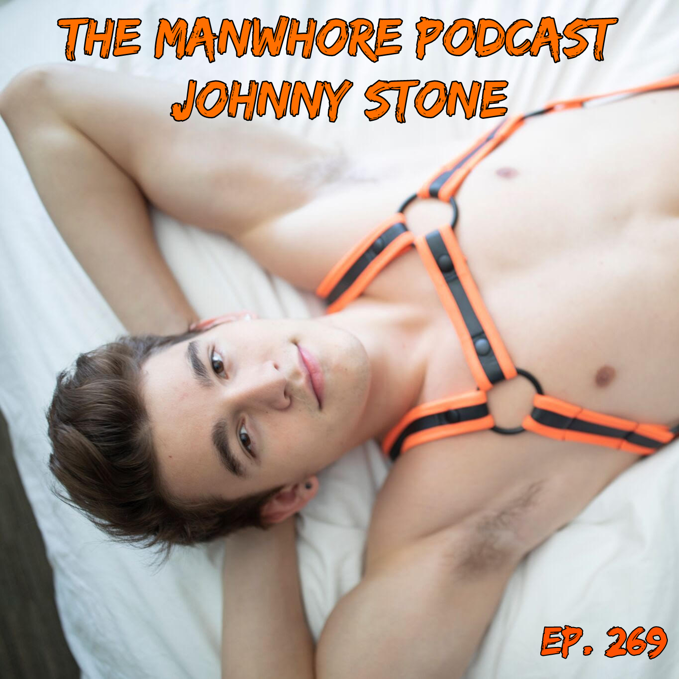 The Manwhore Podcast: A Sex-Positive Quest - Ep. 269: Stroking It For Your Entertainment with Johnny Stone