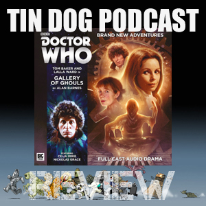 TDP 580: 4th Doctor 5.5 Gallery of  Ghouls