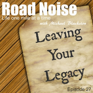 Leaving Your Legacy - RN 027