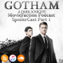 Artwork for MovieFaction Podcast - SpoilerCast: Gotham S4 Part 1