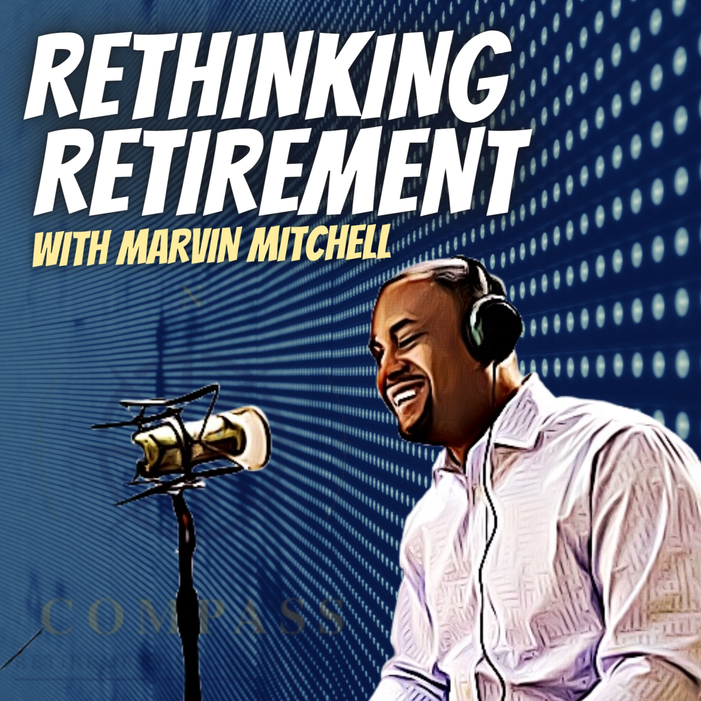 Rethinking Retirement with Marvin Mitchell show art