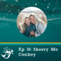 Artwork for 36: What death can teach us about living life to the fullest. Interview with Sherry Mc Conkey (wife of the late Shane Mc Conkey)