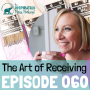 Artwork for 060: The Art of Receiving with Patty Lennon