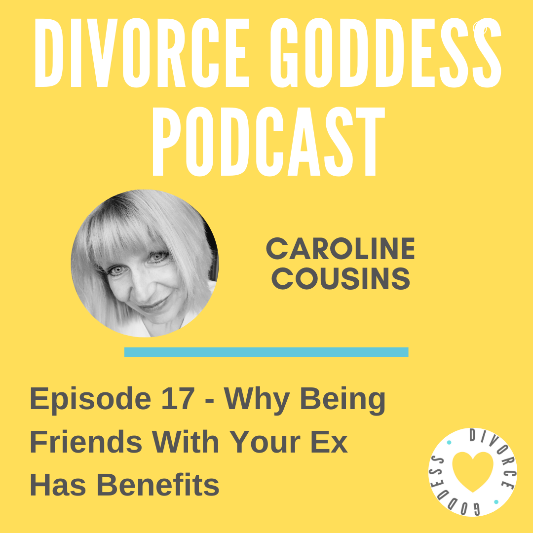 Divorce Goddess Podcast - Why Being Friends With Your Ex Has Benefits