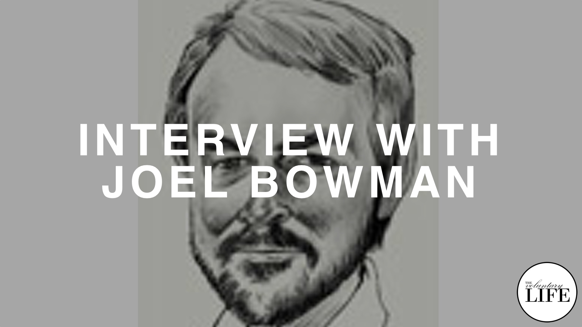 84 Interview With Joel Bowman