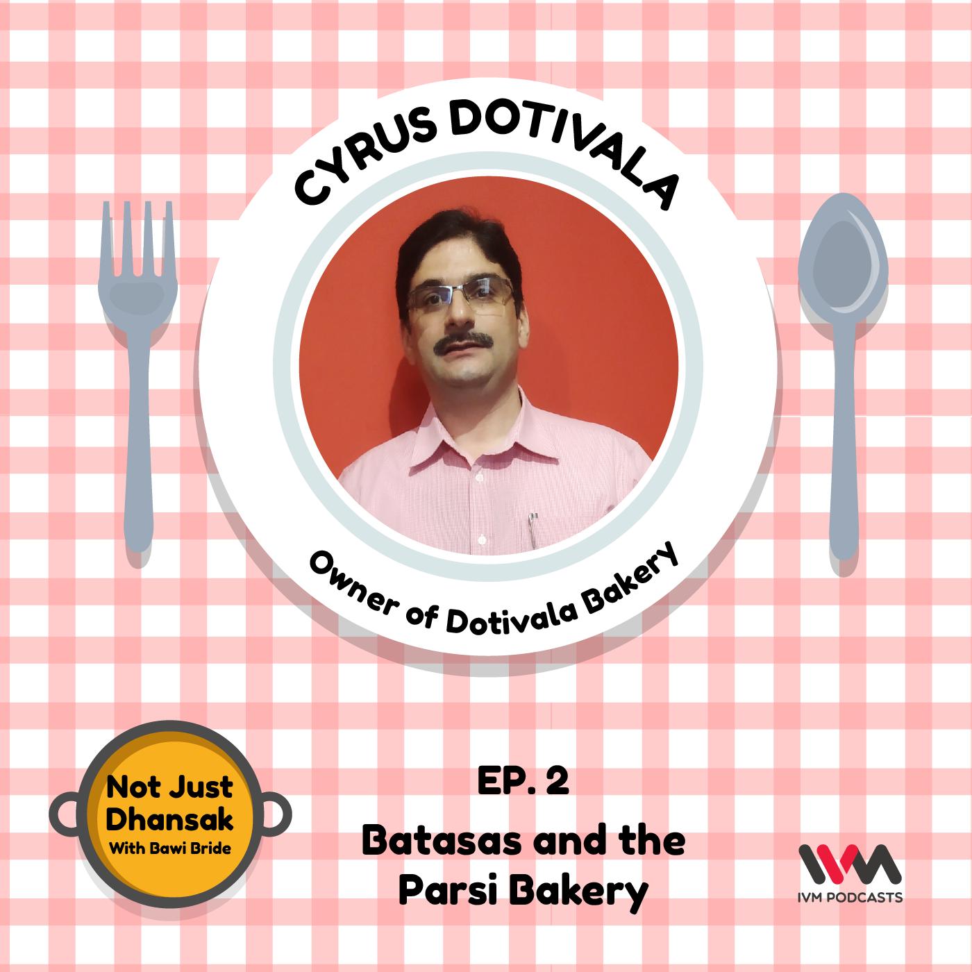 Ep. 02: Batasas and the Parsi Bakery