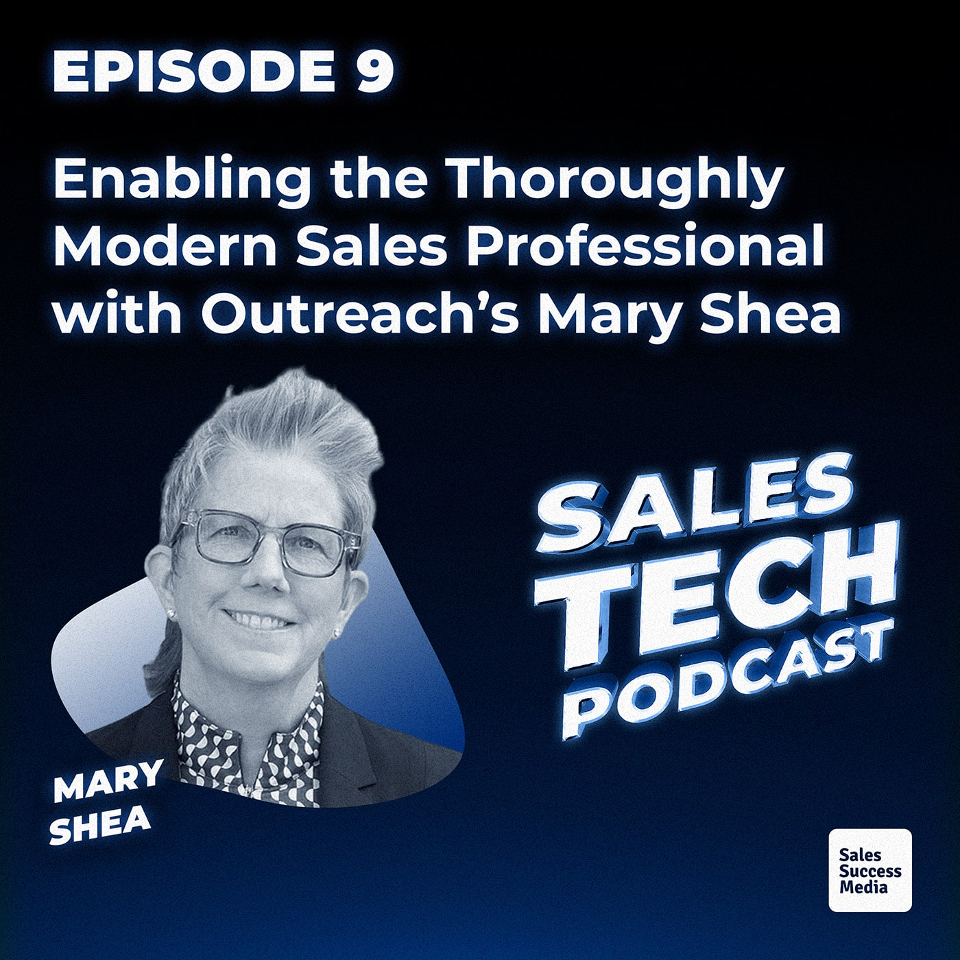 9: Enabling the Thoroughly Modern Sales Professional with Outreach's Mary Shea
