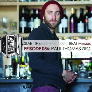 Start The Beat 056: PAUL THOMAS ZITO